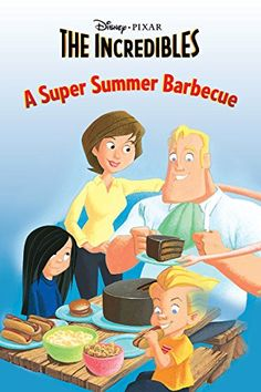 Buy The Incredibles: A Super Summer Barbecue by Disney Press and Read this Book on Kobo's Free Apps. Discover Kobo's Vast Collection of Ebooks and Audiobooks Today - Over 4 Million Titles! Bbq Stand, Easy Bbq Recipes, Disney Incredibles, Disney Shorts, Summer Barbecue, Super Powers, Short Stories, Pixar, Free Apps