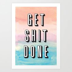 Get Shit Done by Crafty Lemon inspirational quote word art print motivational poster black white motivationmonday minimalist shabby chic fashion inspo typographic wall decor