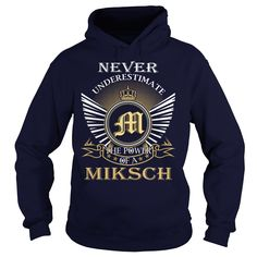 [New tshirt name printing] Never Underestimate the power of a MIKSCH  Coupon Today  Never Underestimate the power of a MIKSCH  Tshirt Guys Lady Hodie  SHARE and Get Discount Today Order now before we SELL OUT  Camping last name surname tshirt never underestimate the power of the power of a miksch underestimate the power of miksch