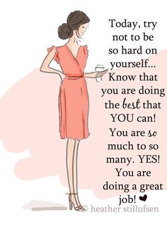 Today know you are doing a great job