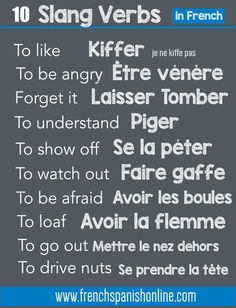 French slang verbs: www.frenchspanish… French slang verbs: www. French Verbs, French Slang, Ap French, French Grammar, French Phrases, French Quotes, French Sayings, English Grammar, French Expressions