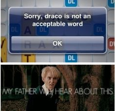I love how Draco just says what he ALWAYS says. Oh also MY FATHER WILL HEAR ABOUT THIS AS WELL...