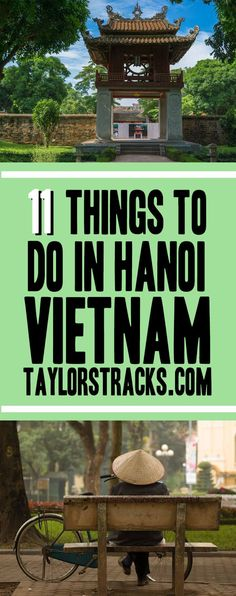 The ultimate list of the best things to see and do in Hanoi! ***************************************** Vietnam travel | Vietnam backpacking | Hanoi Vietnam | Hanoi Old Quarter | Hanoi things to do | Hanoi Vietnam travel | Hanoi travel | Hanoi tips | Thing