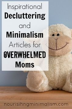 It seemed like the only people that were writing about it were extreme minimalist, who kept track of the number of items they owned and they were most often single. Click here for articles of minimalism and decluttering by parents with experience.