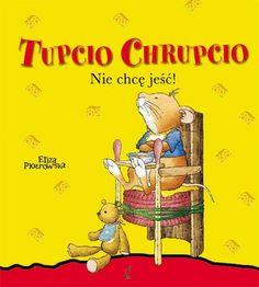 Nie chcę jeść Tupcio Chrupcio