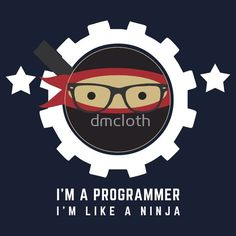 Programmer : I'm a programmer. I'm like a ninja  #programmer #programming #developer #webprogrammer #webprogramming #webdeveloper #coder #coding #code
