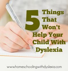 5 Things That Won't Help Your Child With Dyslexia   Homeschooling with Dyslexia
