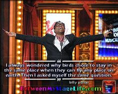 When you spread your wings and fly, the world is your stage. #billyporter #kinkyboots  http://ow.ly/i/7oJhq  http://BetweenMyStageLife.com