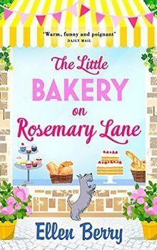 The Little Bakery on Rosemary Lane by Ellen Berry