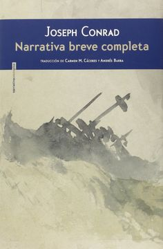 Narrativa breve completa / Joseph Conrad.-- Madrid ; México D.F : Sexto Piso : Hueders, 2015.