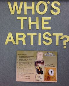 Mystery artist- students turn in guess, name drawn at end of month and shared on announcements. Win an art supply.