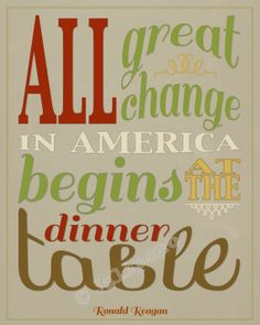 """All great change in America begins at the dinner table"" - Ronald Reagan Quote INSTANT DOWNLOAD PRINTABLE Family Print Wall Art Kitchen Home Decor -  Sometimes we don't appreciate dinner time together enough! It's perfect for any kitchen, dining room wall, cooking party, or as a gift! Tan Red Sage Green Yellow Brown - see my shop for other colors!"