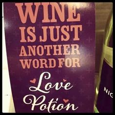 Wine = Love Potion