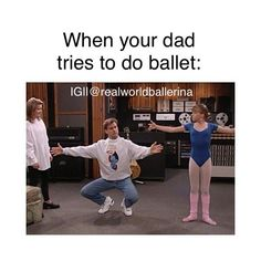 """My dad tries so hard to dance and I'm jut like """"no, just no"""" Thanks to for this meme idea My dad tries so hard to dance and I'm jut like """"no, just no"""" Thanks to Raegan Heathcock.hoge for this meme idea Dance Music, Waltz Dance, Funny Dance Memes, Dancer Quotes Funny, Funny Dance Quotes, Dance Moms Memes, Dancer Problems, Ballet Quotes, Dance With You"""
