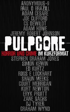 pulpcore - Horror und Crime im Kurzformat Robert Johnson, Crime, Dj, Horror, Writing, Cover, Books, Libros, Book