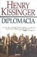Diplomacia Autor: Kissinger, Henry Editora: Gradiva Categoria: Ciências Humanas e Sociais / Política