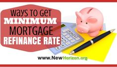 Ways to Get the Minimum Mortgage Refinance Rate