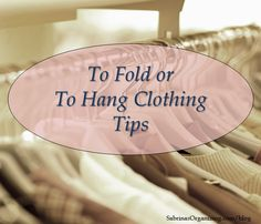To Fold or To Hang Clothing Tips #organizingtips
