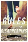 The Rules for Disappearing by Ashley Elston  -- YARP 2014-15 High School Nominee