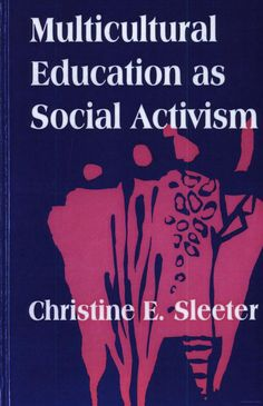 Multicultural Education as Social Activism - Christine E. Sleeter - Google Books