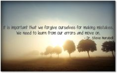 forgive ourselves for making mistakes...