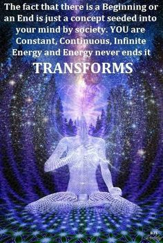 you are an energy that transforms.