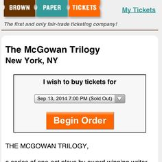 THE MCGOWAN TRILOGY tickets are going like hotcakes! September 13th show is sold out. Got tix? Play by Seamus Scanlon at the cell theater in NYC 9/11 - 10/5/14. http://www.brownpapertickets.com/event/788391