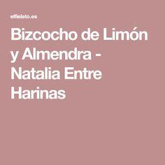 Bizcocho de Limón y Almendra - Natalia Entre Harinas Empanadas, Banana, Pink Fashion, Pastries, Recipes, Cooking, Cookies, Pies, Empanada