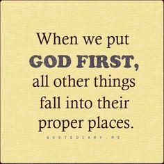 When we put God first...
