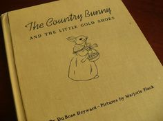 """The Country Bunny and the Little Gold Shoes"" by ""Porgy and Bess"" author DuBose Heyward"