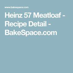 Heinz 57 Meatloaf - Recipe Detail - BakeSpace.com
