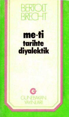 Bertolt Brecht - Me-ti Tarihte Diyalektik
