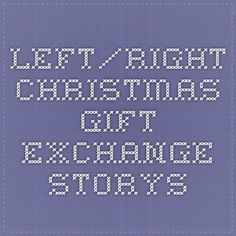 left/right Christmas gift exchange storys