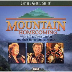 Bill u0026 Gloria Gaither - Mountain Homecoming ...  sc 1 st  Pinterest & Bill and Gloria Gaither: A Tent Revival Homecoming | Tent ...