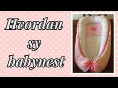 Tutorial Hvordan sy babynest/ How to sew a babynest Make Up Tutorial Eyeshadows, Make Up Tutorial Contouring, Husband Anniversary, Anniversary Gifts For Him, Birthday Cards For Men, Birthday Diy, Easter Gift Bags, Kit Bebe, Ballerina Birthday