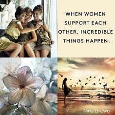 When woman support each other, incredible things happen - Nina Brown Beautiful Collage, Beautiful Words, Beautiful Flowers, Collages, When To Let Go, Word Collage, Mood Colors, I Love My Friends, Happy Weekend