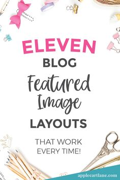 11 Featured Image Layouts That Work Every Time! - Applecart Lane