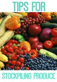 Tips for stockpiling produce!