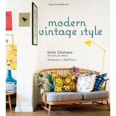Modern Vintage Style, Emily Chalmers.
