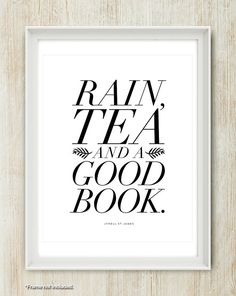 Rain, Tea and a Good Book - Type Deluxe Print (in 8x10 inch on A4 in Jet Black and White)