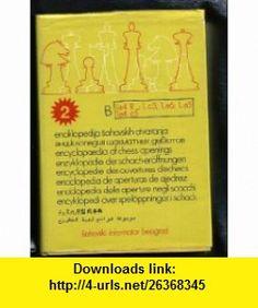 Encyclopedia of Chess Openings B II (Vol. 2) (9781112525520) Mikhail Botvinnik, Efim Geller, Garri Kasparov, Viktor Kortchnoi, Bent Larsen, John Nunn, Lev Polugaeskij, Aleksej Suetin, Mark Taimanov, Wolfgang Uhlmann , ISBN-10: 1112525521  , ISBN-13: 978-1112525520 ,  , tutorials , pdf , ebook , torrent , downloads , rapidshare , filesonic , hotfile , megaupload , fileserve