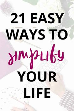 Is life getting a little too complicated? In this post I'm sharing 21 EASY changes you can make to simplify your life! Making A Budget, Planning And Organizing, Work Life Balance, I Love Reading, Toxic Relationships, Mindful Living, Simple Living, Your Life, Self Improvement
