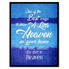 One Of The Best Ways To Have A Little Heaven Quote Saying Gift Ideas Home Decor Wall Art