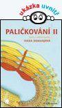 Paličkování II — Domanjová Ivana | Knihy GRADA.SK