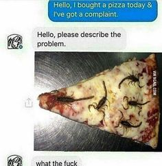 When you order a pizza...