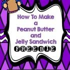 Writing:  How to Make a Peanut  Butter and Jelly Sandwich  FREEBIE!