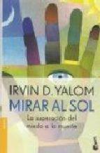 mirar al sol. la superacion del miedo a la muerte-irvin d. yalom-9789875803039