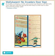 http://www.nickjr.com/printables/wallykazam-no-invaders-sign.jhtml