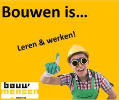 Bouwen is Leren werken! bij Bouwmensen!