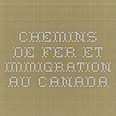 Chemins de fer et immigration au Canada